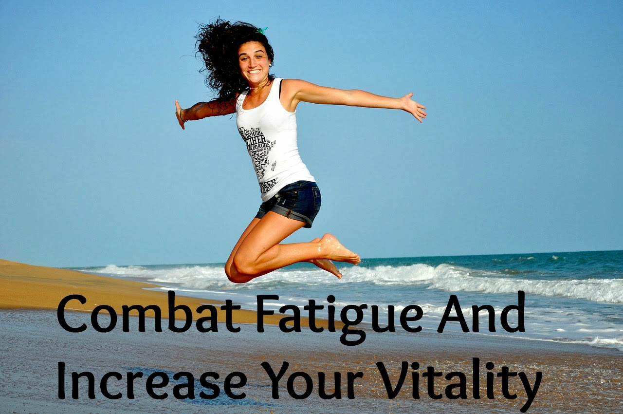 10 Ways To Combat Fatigue And Increase Your Vitality, Naturally