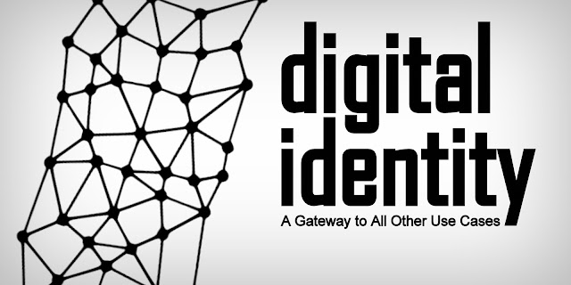 Digital Identity – A Gateway to All Other Use Cases
