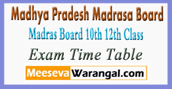 MP Madras Board 10th  12th Class Exam Time Table 2018 Exam Date