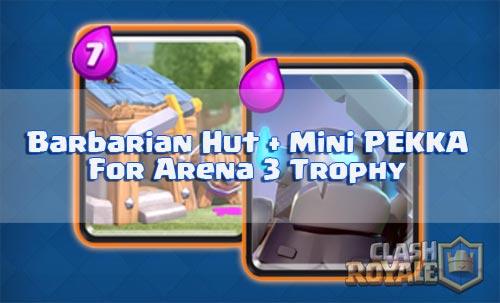 Mendapatkan banyak piala dengan barbariant hut dan mini pekka arena 3