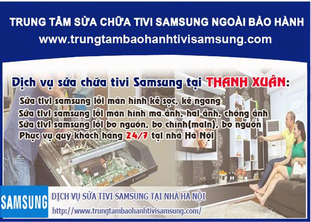 Sửa tivi Samsung tại quận Thanh Xuân - Tận nhà, có bảo hành