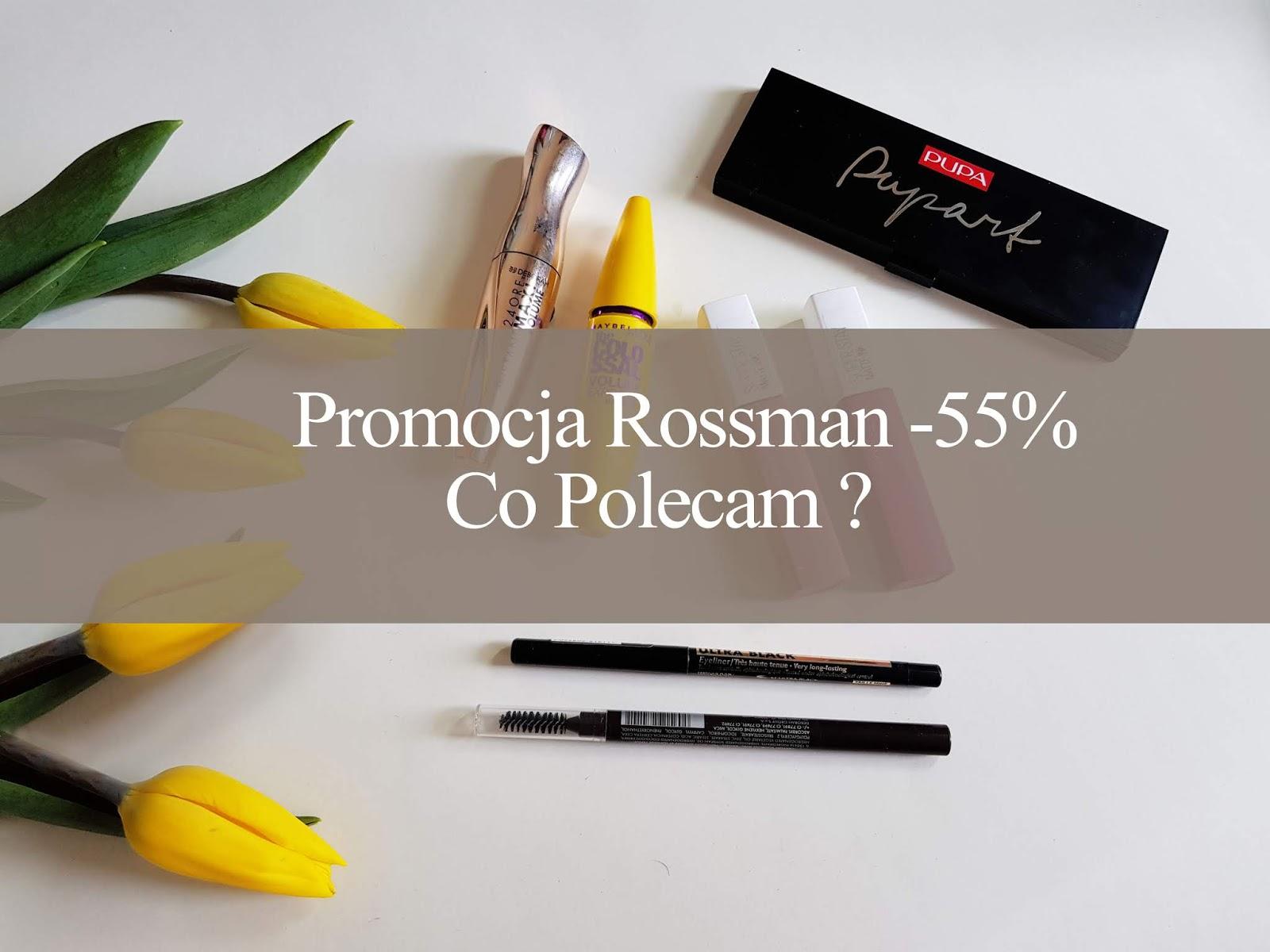 Promocja Rossman -55% - Co polecam ?