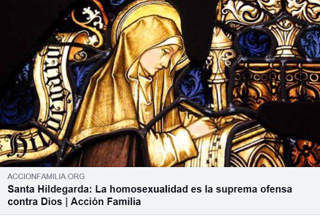 https://www.accionfamilia.org/temas-polemicos/homosexualidad/santa-hildegarda-la-homosexualidad-es-la-suprema-ofensa-contra-dios/