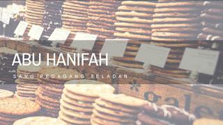 Imam Abu Hanifah, Sang Pedagang Teladan