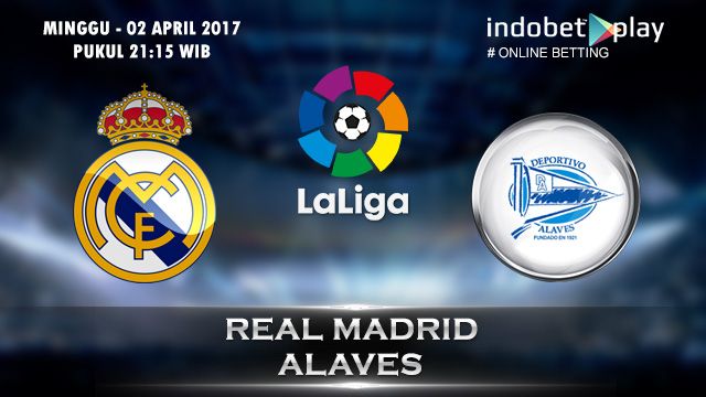 Prediksi Real Madrid vs Alaves 02 April 2017 (Liga Spanyol)