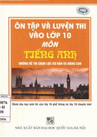 Ôn Tập Và Luyện Thi Vào Lớp 10 Môn Tiếng Anh - Nguyễn Hòa