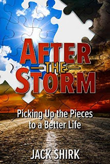 After the Storm: Picking Up the Pieces to a Better Life free book promotion Jack Shirk