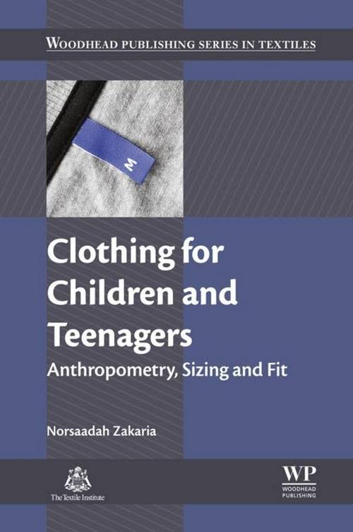 Clothing for Children and Teenagers: Anthropometry, Sizing and Fit