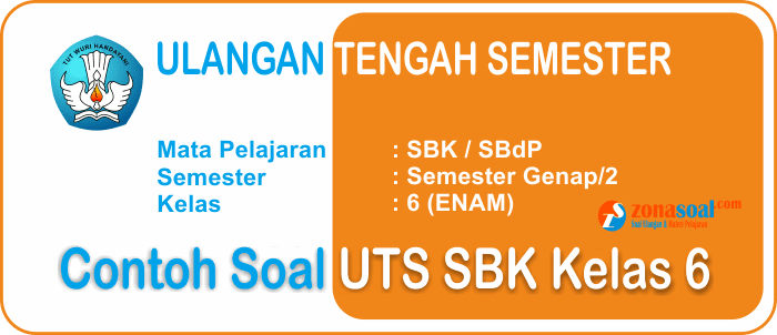Soal Ulangan UTS SBK Kelas 6 SD/MI Semester 2 Terbaru