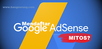 6 Mitos Keliru Dalam Mendaftar Google Adsense, Yuk Simak!