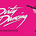 Theatre Review: Dirty Dancing - King's Theatre, Glasgow ✭✭✭