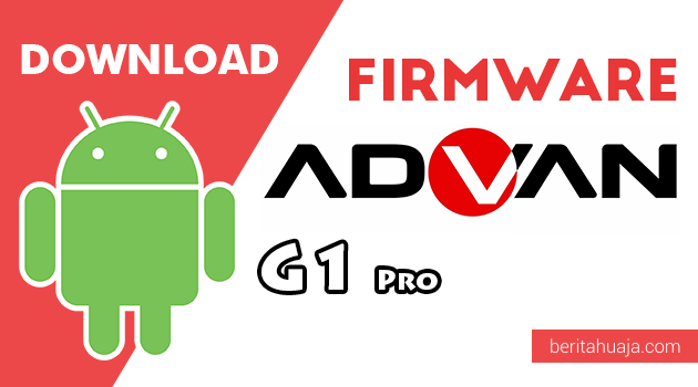 Download Firmware / Stock ROM Advan G1 Pro All Version