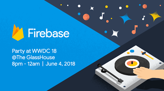 The Firebase Blog: We're doing it again! Firebase party at WWDC18