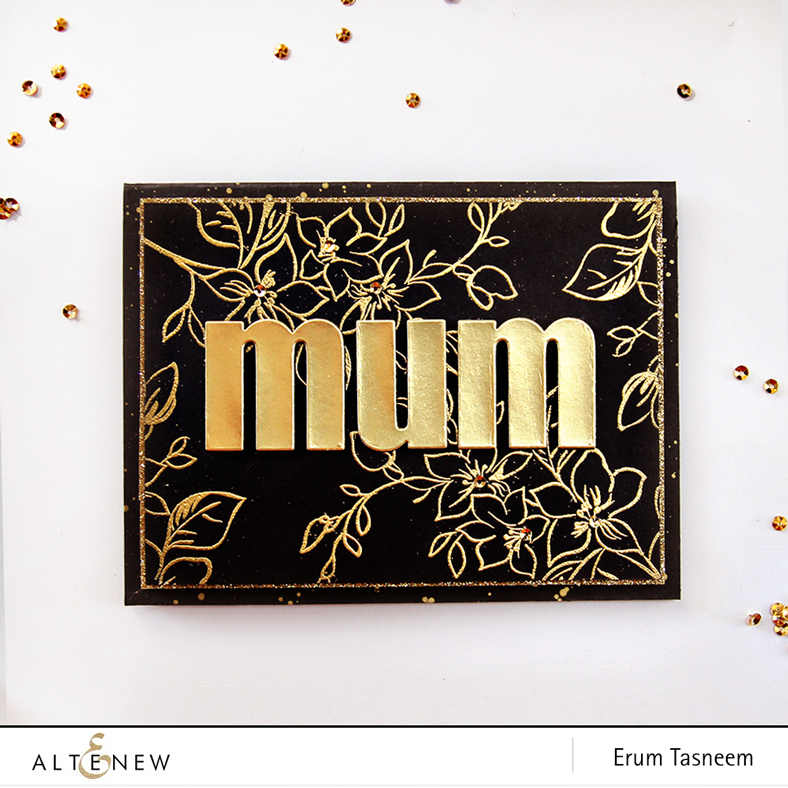 Altenew Best Mom stamp set gold heat embossed plus Bold Alphabet die set. Card by Erum Tasneem @pr0digy0