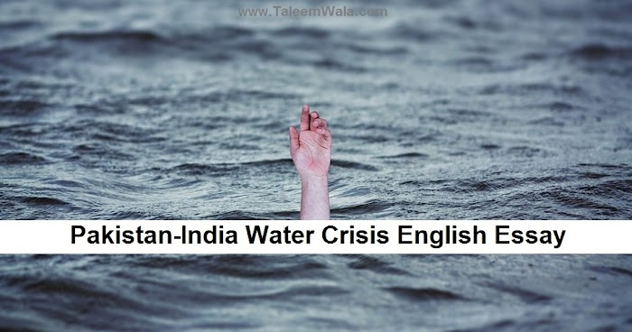 Pakistan and India Water Crisis Essay in English | read and download