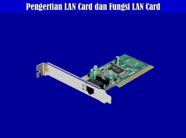 Pengertian LAN Card, Fungsi LAN Card dan Cara Kerja LAN Card
