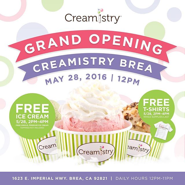 GET FREE ICE CREAM FOR CREAMISTRY'S BREA GRAND OPENING MAY 28!