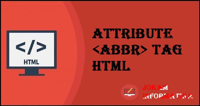 Dasar Atribut Tagging <abbr> Pada Bahasa Pemrograman HTML - JOKAM INFORMATIKA