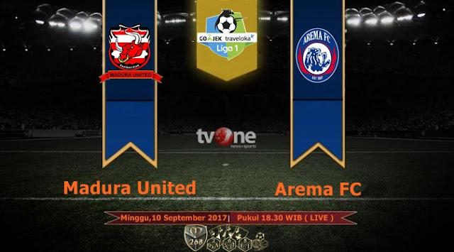 Prediksi Bola : Madura United Vs Arema FC , Minggu 10 September 2017 Pukul 18.30 WIB @ TVONE