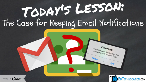 #GoogleClassroom: Case for Email Notifications | by @EdTechnocation | #GoogleEDU