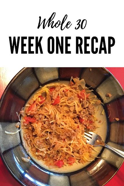 Whole 30 - Week One Recap