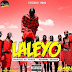 AUDIO MUSIC : Chindo Man Ft Double Y – LALEYO | DOWNLOAD Mp3 SONG