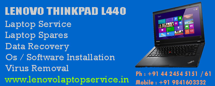 Lenovo Thinkpad L440 Laptop Service Chennai | Lenovo Thinkpad L440