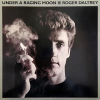 Roger Daltrey [Under a raging moon - 1985] aor melodic rock music blogpsot full albums bands lyrics