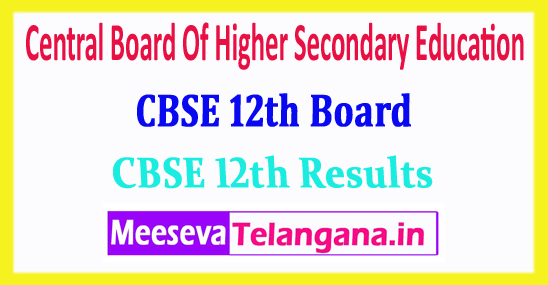 CBSE 12th Result Central Board Of Higher Secondary Education CBSE 12th Result 2018