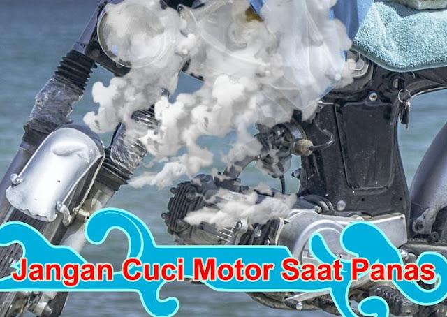 Jangan Cuci Motor Saat PANAS