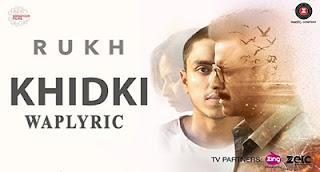 Khidki Lyrics Mohan Khannan Rukh