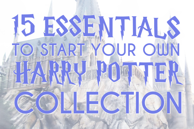 15 Hogwarts Essentials To Start Your Harry Potter Collection