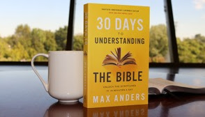 "Review and Giveaway: ""30 Days to Understanding the Bible,"" by Max Anders"