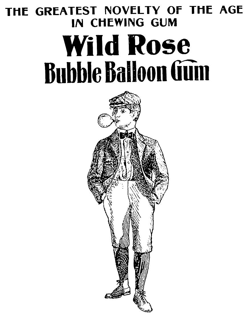 A 1902 illustrated advertisement for Wild Rose bubble balloon gum