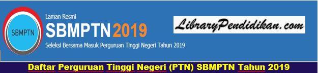 Daftar Perguruan Tinggi Negeri (PTN) SBMPTN Tahun 2019, http://www.librarypendidikan.com/