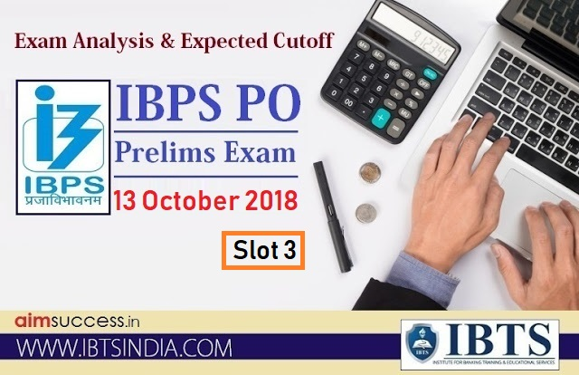IBPS PO Prelims Exam Analysis 13 October 2018 - Slot 3