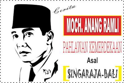 http://www.munawirsuprayogi.com/2018/08/cerita-moch-anang-ramli-pahlawan-kemerdekaan-asal-singaraja-bali.html