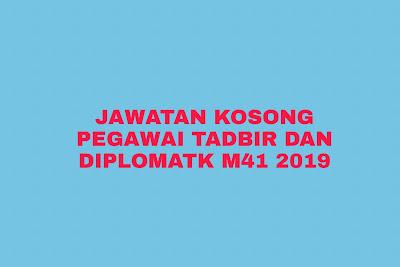 Permohonan Jawatan Kosong Pegawai Tadbir dan Diplomatik M41 2019