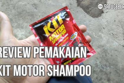 Review, Kelebihan dan Kekurangan KIT Motor Shampoo