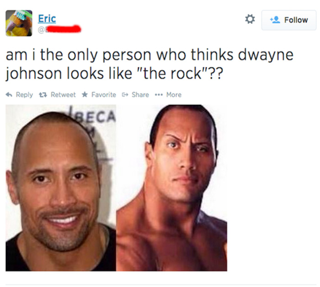 An idiot remarks about how Dwanye Johnson and the Rock look the same