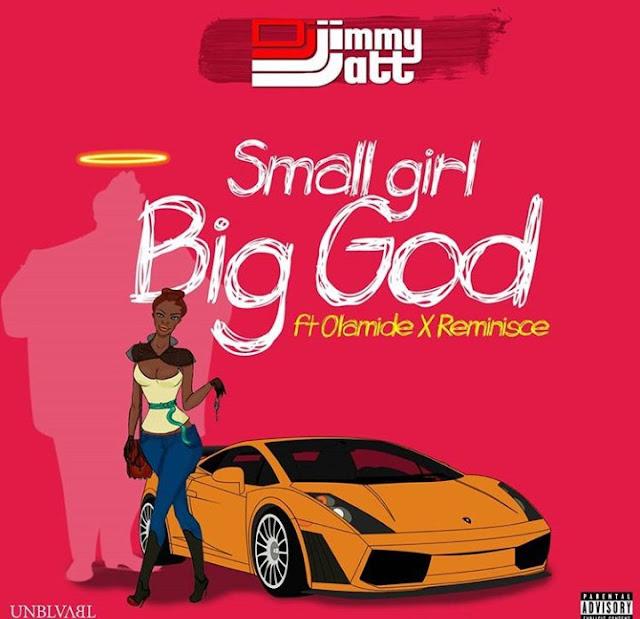 DJ Jimmy Jatt Feat. Olamide & Reminisce