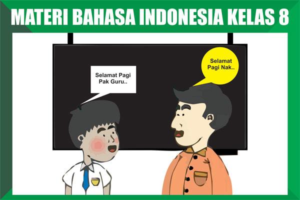 Materi Bahasa Indonesia Kelas 8 Kurikulum 2013 Lengkap