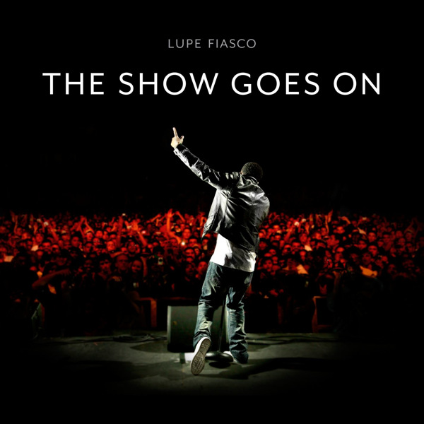 Lupe Fiasco - The Show Goes On - Single Cover