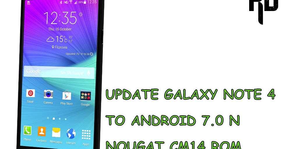 Install Android Nougat 7 0 Update For Redmi Note 4: CM14 Update Galaxy Note 4 To Android N 7.0 Nougat .