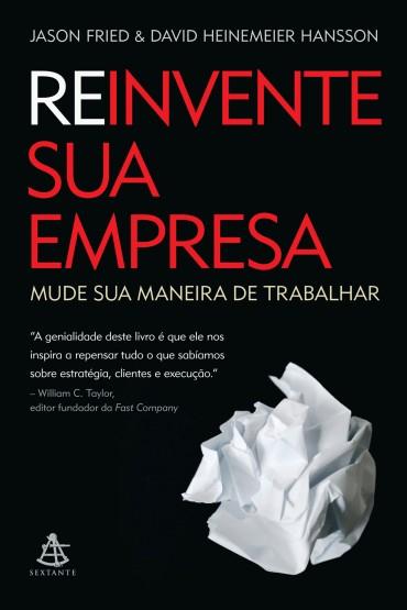 foto livro Reinvente sua Empresa de Jason Fried e Davi Hansson