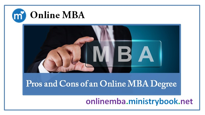 Pros and Cons of an Online MBA Degree