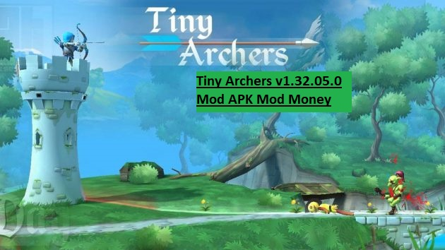 Tiny Archers v1.32.05.0 Mod APK Mod Money