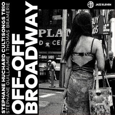 """Le 18 janvier sort le nouvel album du Stéphane Huchard Cultisongs Trio. Un voyage qui vous emmène """"Off-Off Broadway"""". #LACN"""