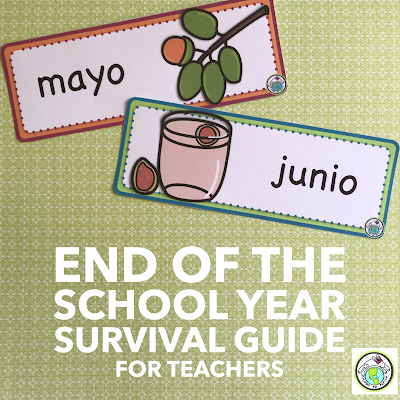 End of School Year Guide and Tips for Teachers Spanish and French