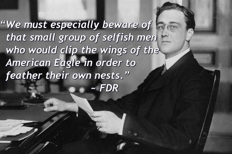 We must especially beware of that small groupo of selfish men who would clip the wings of